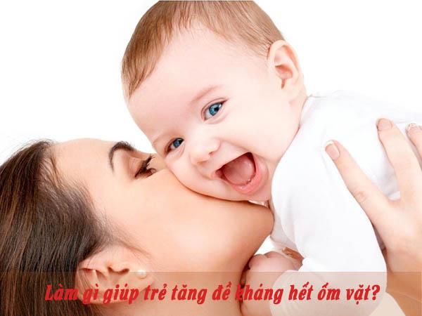 Bí kíp tăng sức đề kháng cho trẻ hết ốm vặt 1