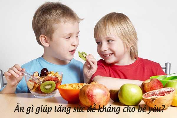 Trẻ ăn gì để tăng sức đề kháng? 1