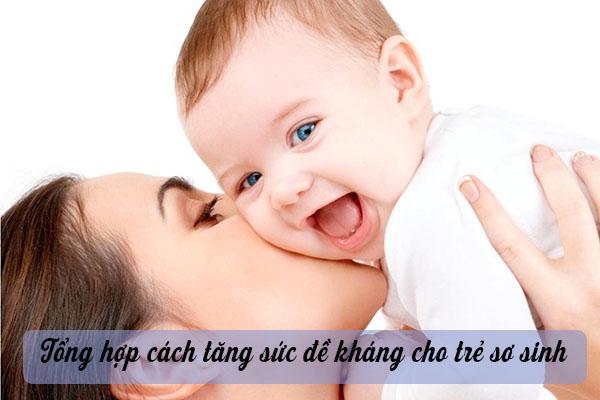 Tổng hợp cách tăng sức đề kháng ở trẻ sơ sinh 1