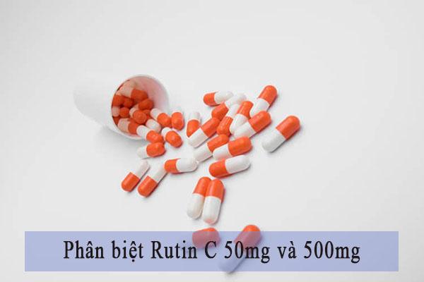 Rutin vitamin C 50mg - rutin vitamin C 500mg - Cách phân biệt 1