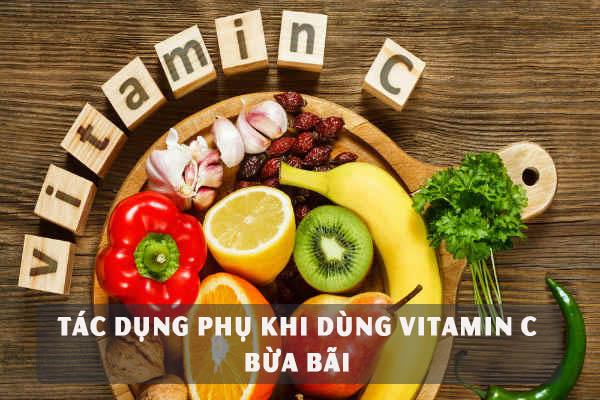 Tác dụng phụ khi dùng vitamin C bừa bãi 1