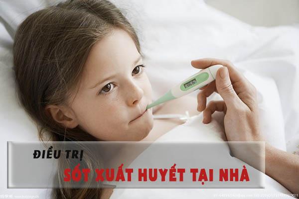 Cách điều trị sốt xuất huyết tại nhà 1