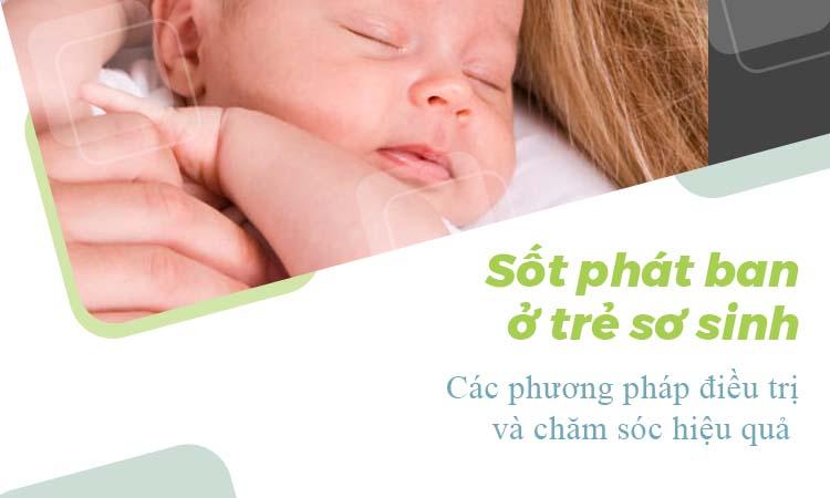 Sốt phát ban ở trẻ sơ sinh - Dấu hiệu và cách điều trị 1