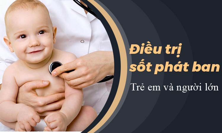 Điều trị sốt phát ban ở trẻ em và người lớn 1