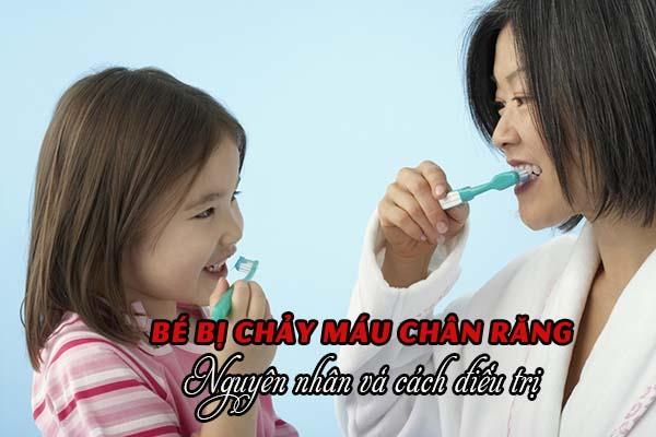 Chảy máu chân răng ở trẻ em - Nguyên nhân và điều trị 1