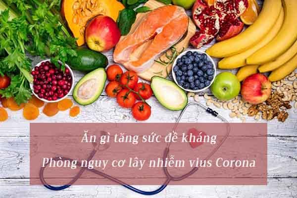 Ăn gì tăng sức đề kháng phòng lây nhiễm virus corona? 1