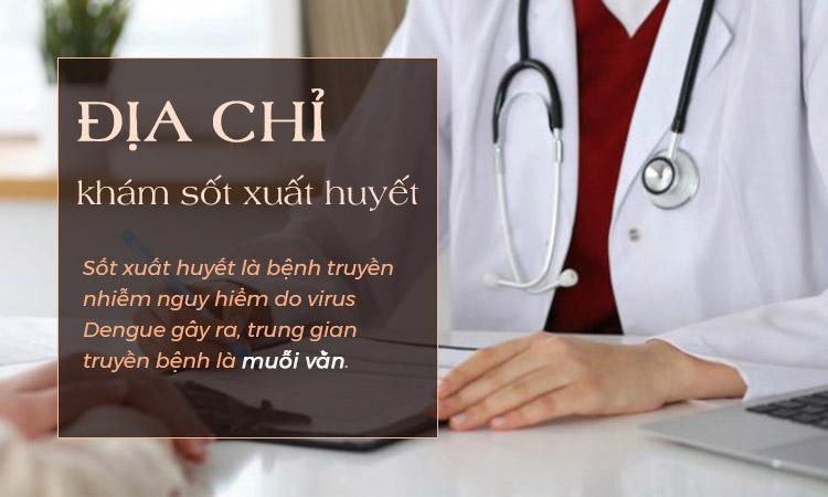 Khám bệnh sốt xuất huyết ở đâu? 1